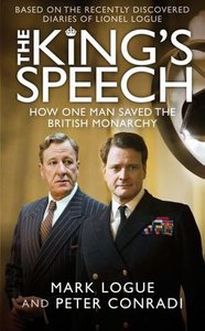Mark Logue - The King's Speech: How One Man Saved the British Monarchy free download