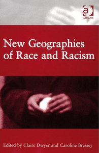 Claire Dwyer, Caroline Bressey - New geographies of race and racism free download