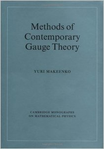 Methods of Contemporary Gauge Theory (Cambridge Monographs on Mathematical Physics) by Yuri Makeenko free download