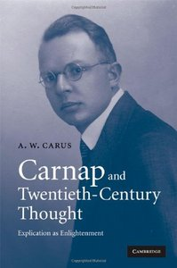Carnap and Twentieth-Century Thought: Explication as Enlightenment free download