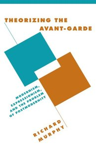 Theorizing the Avant-Garde: Modernism, Expressionism, and the Problem of Postmodernity free download