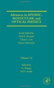 Advances in Atomic, Molecular, and Optical Physics, Volume 53 free download