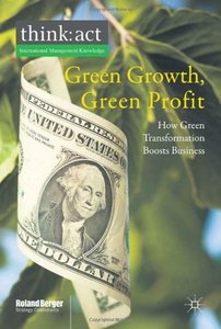 Green Growth, Green Profit: How Green Transformation Boosts Business free download