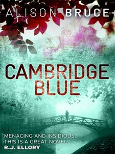 Alison Bruce - Cambridge Blue: A DC Gary Goodhew Mystery Set in Cambridge, England free download