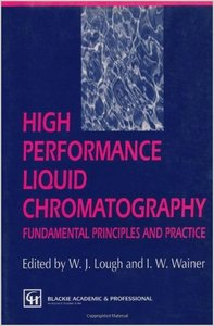 High Performance Liquid Chromatography: Fundamental principles and practice by W.J. Lough free download