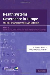 Health Systems Governance in Europe: The Role of European Union Law and Policy (Health Economics, Policy and Management) free download