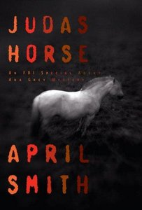 April Smith - Judas Horse: An FBI Special Agent Ana Grey Mystery free download