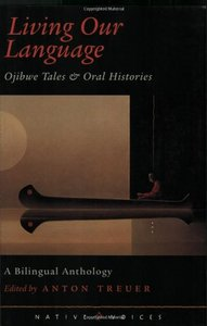 Anton Treuer - Living Our Language: Ojibwe Tales And Oral Histories free download