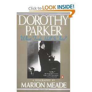 Dorothy Parker: What Fresh Hell Is This? - Marion Meade free download