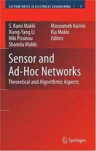 Sensor and Ad Hoc Networks: Theoretical and Algorithmic Aspects free download