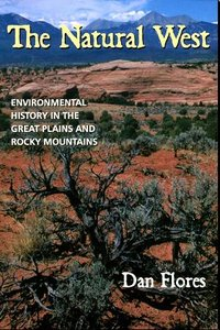 The Natural West: Environmental History in the Great Plains and Rocky Mountains free download