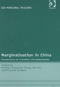 Heather Xiaoquan Zhang, Bin Wu, Richard Sanders - Marginalisation in China: Perspectives on transition and globalisation free download