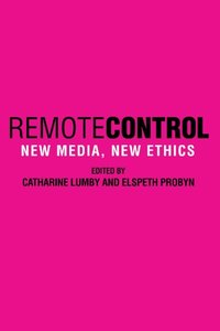 Remote Control: New Media, New Ethics free download