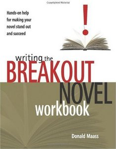 Donald Maass - Writing the Breakout Novel Workbook: Hands-On Help for Making Your Novel Stand Out and Succeed free download