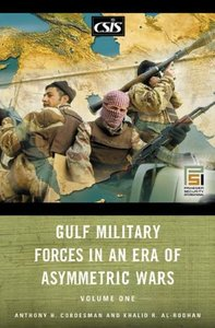 Gulf Military Forces in an Era of Asymmetric Wars, Volume I free download