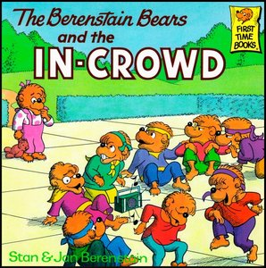 The Berenstain Bears and the In-Crowd [First Time Books] free download