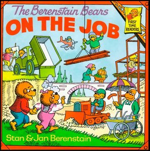 The Berenstain Bears on the Job [First Time Books] free download
