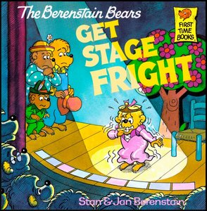 The Berenstain Bears Get Stage Fright [First Time Books] free download
