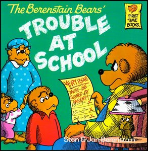 The Berenstain Bears and the Trouble at School [First Time Books] free download