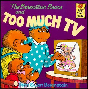 The Berenstain Bears and Too Much TV [First Time Books] free download