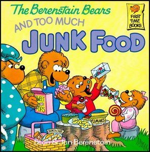 The Berenstain Bears and Too Much Junk Food [First Time Books] free download