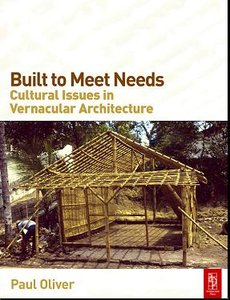Built to Meet Needs: Cultural Issues in Vernacular Architecture free download