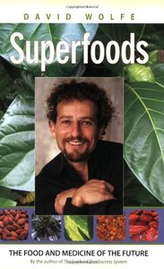 Superfoods: The Food and Medicine of the Future free download
