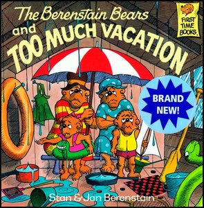 The Berenstain Bears and Too Much Vacation [First Time Books] free download