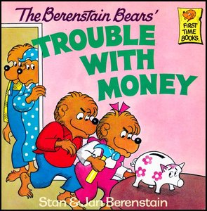 The Berenstain Bears' Trouble with Money [First Time Books] free download
