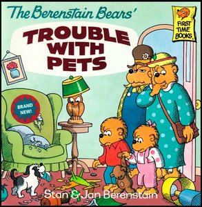 The Berenstain Bears' Trouble with Pets [First Time Books] free download