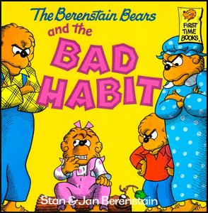 The Berenstain Bears and the Bad Habit [First Time Books] free download