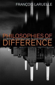 Philosophies of Difference: A Critical Introduction to Non-philosophy free download