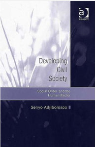 Senyo B-S. K. Adjibolosoo - Developing civil society: Social order and the human factor free download
