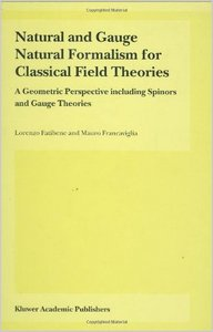 Natural and Gauge Natural Formalism for Classical Field Theories by L. Fatibene free download