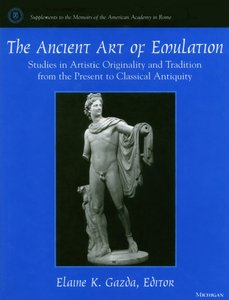 The Ancient Art of Emulation: Studies in Artistic Originality and Tradition from the Present to Classical Antiquity free download