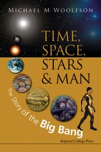 Time, Space, Stars and Man: The Story of the Big Bang free download