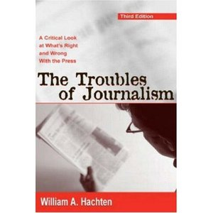 Troubles of Journalism: A Critical Look at What's Right and Wrong With the Press free download