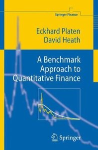 A Benchmark Approach to Quantitative Finance (Springer Finance) by Eckhard Platen free download