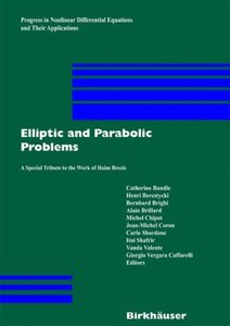 Elliptic and Parabolic Problems: A Special Tribute to the Work of Haim Brezis by Catherine Bandle free download