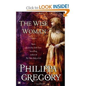 The Wise Woman: A Novel - Philippa Gregory free download