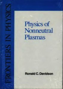 An Introduction to the Physics of Nonneutral Plasmas free download