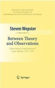 Between Theory and Observations: Tobias Mayer's Explorations of Lunar Motion, 1751-1755 free download