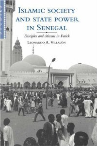 Islamic Society and State Power in Senegal: Disciples and Citizens in Fatick (African Studies) free download