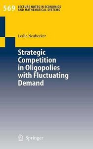 Strategic Competition in Oligopolies with Fluctuating Demand free download