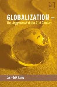 Jan-Erik Lane - Globalization - The Juggernaut of the 21st Century free download