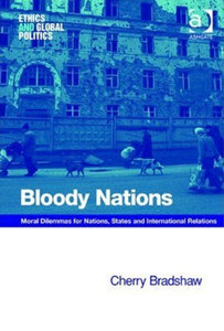 Cherry Bradshaw - Bloody nations: Мoral dilemmas for nations, states and international relations free download