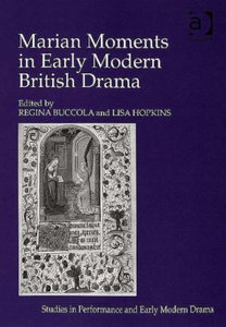 Regina Buccola, Lisa Hopkins - Marian moments in early modern British drama free download