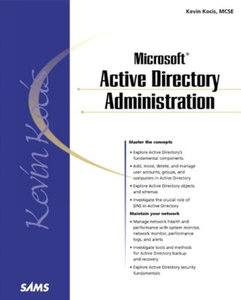 Kevin Kocis - Microsoft Active Directory Administration free download