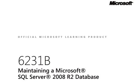 MOC 6231B Enu Beta Maintaining A Sql Server 2008 R2 Databaes Trainer HandBook Volume1-2 free download