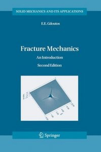 Fracture Mechanics: An Introduction (Solid Mechanics and Its Applications) free download